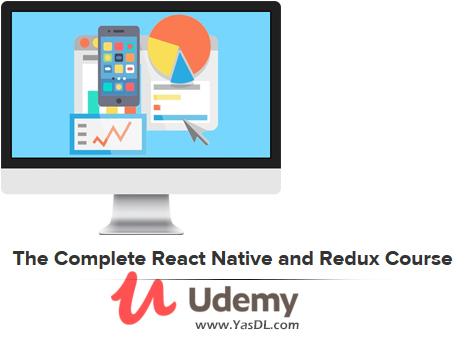 دانلود دوره آموزش ریاکت نیتیو؛ فریمورک جدید برنامه نویسی iOS و اندروید - The Complete React Native and Redux Course - Udemy