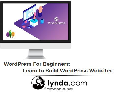 دانلود آموزش وردپرس برای مبتدیان - WordPress For Beginners: Learn to Build WordPress Websites - Udemy