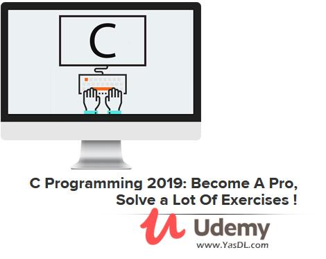 دانلود آموزش برنامه نویسی به زبان سی - C Programming 2019: Become A Pro, Solve a Lot Of Exercises ! - Udemy