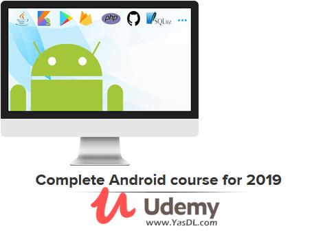 دانلود دوره آموزش برنامه نویسی اندروید 2019 - Complete Android course for 2019 - Udemy