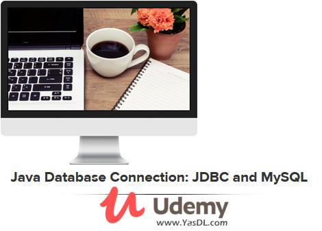دانلود آموزش برقراری ارتباط پروژه جاوا و پایگاه داده - Java Database Connection: JDBC and MySQL - Udemy