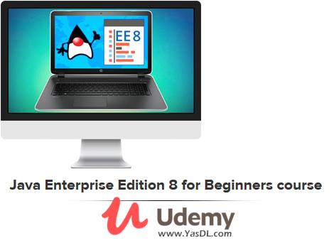 دانلود آموزش جاوا اینترپرایز 8 برای مبتدیان - Java Enterprise Edition 8 for Beginners course - Udemy