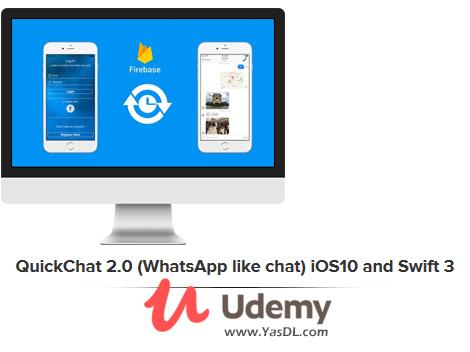 دانلود دوره آموزش ساخت اپلیکیشن چت (مشابه واتس اپ) برای iOS با سوئیفت 3 - QuickChat 2.0 (WhatsApp like chat) iOS10 and Swift 3 - Udemy