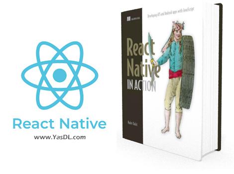 دانلود کتاب آموزش برنامه نویسی ری اکت نیتیو - React Native in Action (1st Edition) - PDF