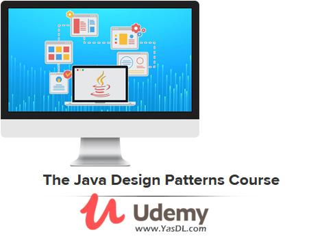 دانلود دوره آموزش دیزاین پترن در جاوا - The Java Design Patterns Course - Udemy