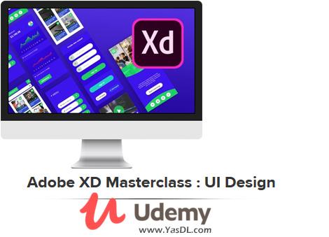 دانلود دوره آموزش ادوبی ایکسدی - Adobe XD Masterclass : UI Design - Udemy