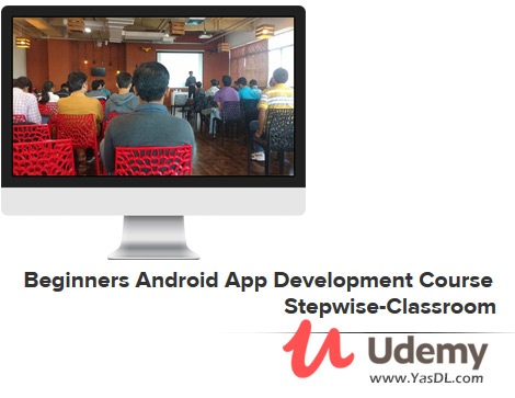 دانلود آموزش مقدماتی برنامه نویسی اندروید - Beginners Android App Development Course Stepwise-Classroom - Udemy