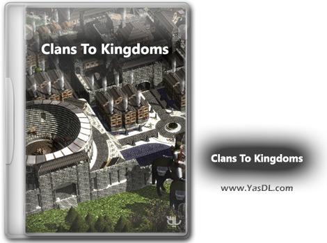دانلود بازی Clans To Kingdoms برای PC