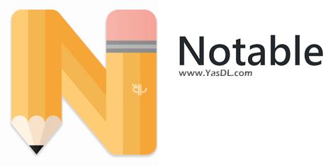 دانلود Notable 1.7.0 - نرم افزار زیبا و قدرتمند برای یادداشتبرداری در ویندوز