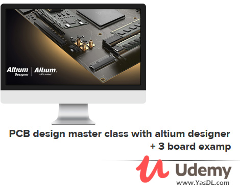 دانلود دوره آموزش آلتیوم دیزاینر - PCB design master class with altium designer + 3 board examp - Udemy