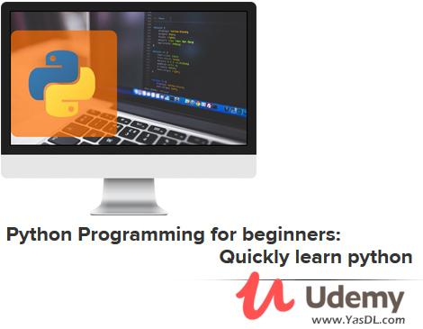 دانلود آموزش برنامه نویسی پایتون - Python Programming for beginners: Quickly learn python - Udemy