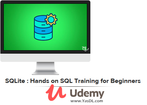 دانلود آموزش پایگاه داده اس کیو لایت برای مبتدیان - SQLite : Hands on SQL Training for Beginners - Udemy