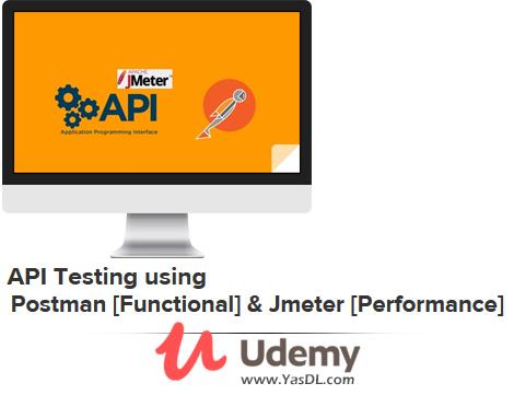 دانلود دوره آموزش تست API - عملکرد و بهرهوری در نرم افزار - API Testing using Postman [Functional] & Jmeter [Performance] - Udemy