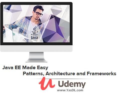 دانلود دوره جاوا اینترپرایز - پترنها، معماری و فریمورکها - Java EE Made Easy - Patterns, Architecture and Frameworks - Udemy