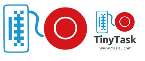 دانلود TinyTask 1.74 - ابزار کمحجم و رایگان به منظور ضبط و اجرای ماکرو در ویندوز
