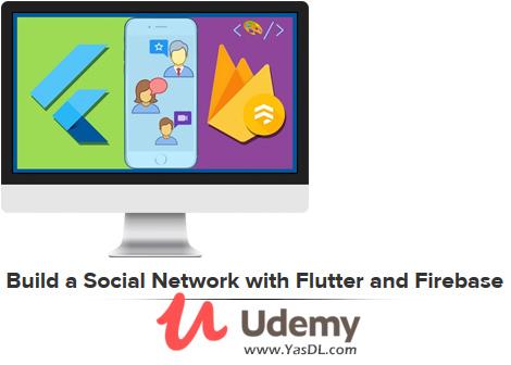 دانلود آموزش پروژه محور فلاتر (ساخت اپلیکیشن شبکه اجتماعی) با فایربیس - Build a Social Network with Flutter and Firebase - Udemy