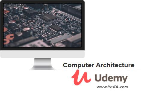 دانلود دوره آموزش معماری کامپیوتر - Computer Architecture - Udemy