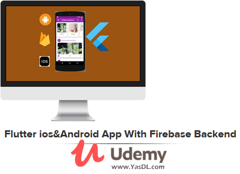 دانلود دوره آموزش برنامهنویسی فلاتر (پروژه محور) - Flutter ios&Android App With Firebase Backend (Project Base) - Udemy