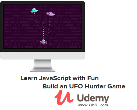 دانلود دوره آموزش بازی سازی با جاوا اسکریپت - Learn JavaScript with Fun - Build an UFO Hunter Game - Udemy