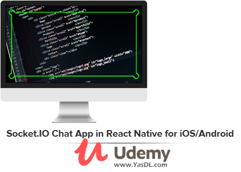 دانلود دوره آموزش ساخت اپلیکیشن چت در ری اکت نیتیو - Socket.IO Chat App in React Native for iOS/Android - Udemy