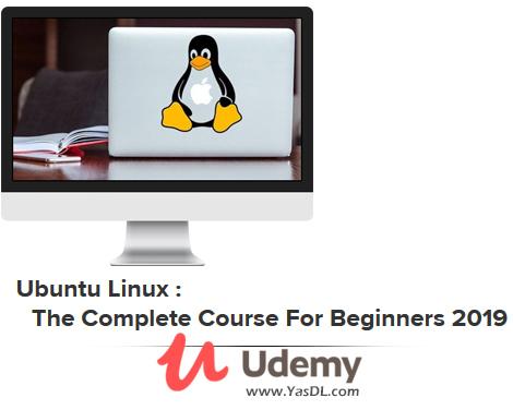 دانلود دوره آموزش لینوکس اوبونتو - Ubuntu Linux : The Complete Course For Beginners 2019 - Udemy