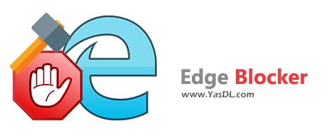 دانلود Edge Blocker 1.5 - غیرفعال سازی کامل مرورگر اج در ویندوز 10
