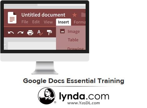 دانلود آموزش گوگل داکس - Google Docs Essential Training - Lynda