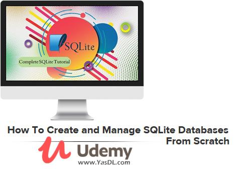 دانلود دوره آموزش پایگاه داده اس کیو لایت - How To Create and Manage SQLite Databases From Scratch - Udemy