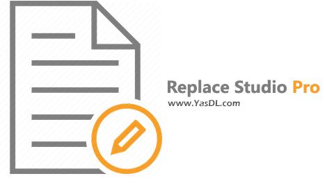 دانلود Replace Studio Pro 9.5 x64 - نرم افزار جستجو و جایگزینی عبارات در فایلها