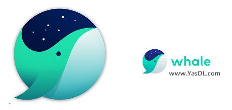 دانلود Whale Browser 2.6.88.19 - مرورگر اینترنتی وال برای ویندوز