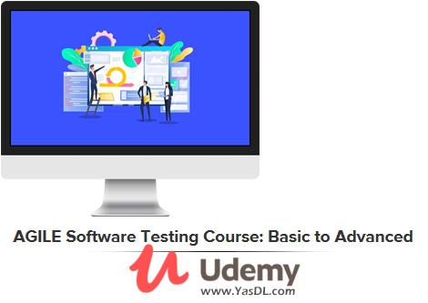 دانلود دوره آموزش تست نرم افزار در رویکرد چابک - AGILE Software Testing Course: Basic to Advanced - Udemy
