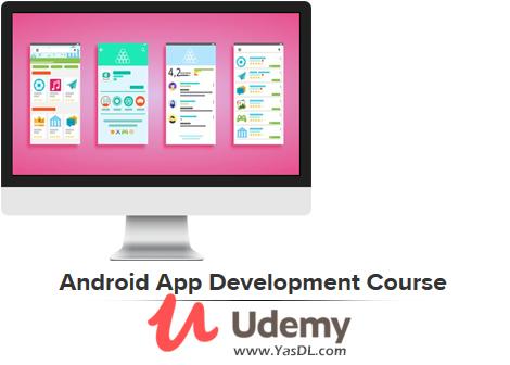 دانلود دوره آموزش پروژه محور برنامه نویسی اندروید - Android App Development Course - Udemy