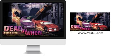 دانلود بازی Dead by Wheel Battle Royal برای PC