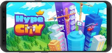 دانلود بازی Hype City - Idle Tycoon 0.465 - ساخت و ساز شهری برای اندروید + نسخه بی نهایت