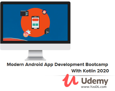 دانلود آموزش پروژه محور کاتلین - Modern Android App Development Bootcamp With Kotlin 2020 - Udemy