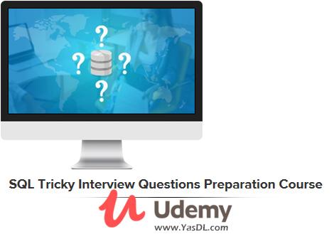 دانلود دوره مجموعه سوالات مربوط به مصاحبه اس کیو ال - SQL Tricky Interview Questions Preparation Course - Udemy