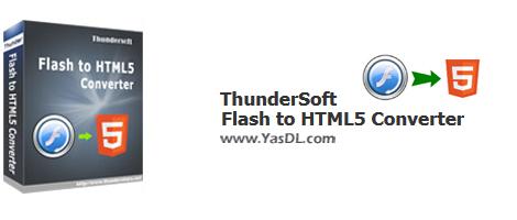 دانلود ThunderSoft Flash to HTML5 Converter 4.4.0 - نرم افزار تبدیل فلش به ویدیوهای HTML5