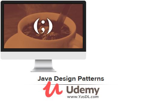 دانلود دوره آموزش دیزاین پترن در جاوا - Java Design Patterns - Udemy