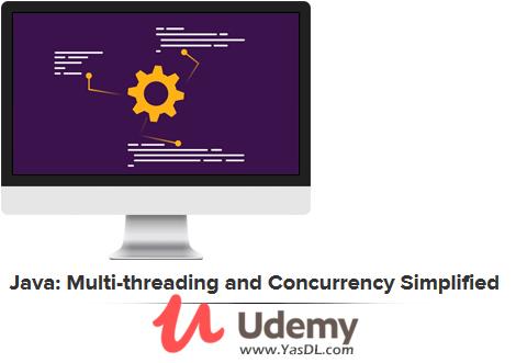 دانلود دوره آموزش جاوا؛ مالتی تردینگ - Java: Multi-threading and Concurrency Simplified - Udemy