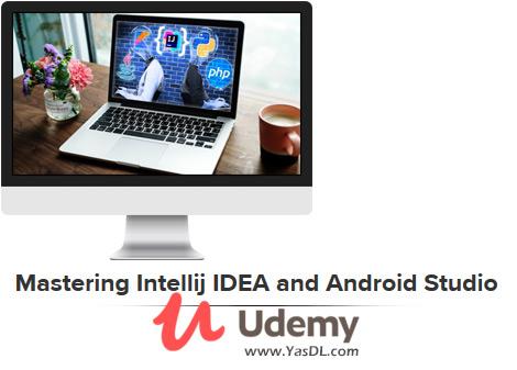 دانلود آموزش اندروید استودیو و محیط اینتلی جی - Mastering Intellij IDEA and Android Studio - Udemy