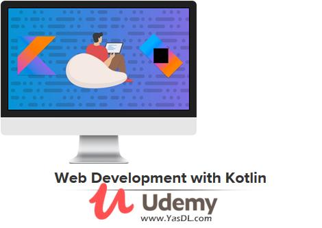 دانلود دوره آموزش توسعه صفحات وب با کاتلین - Web Development with Kotlin - Udemy