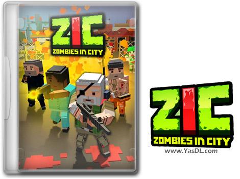 دانلود بازی ZIC Zombies in City Global برای PC