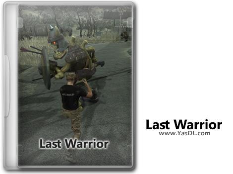 دانلود بازی Last Warrior برای PC