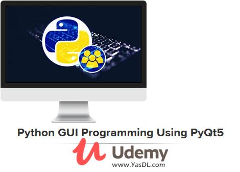 دانلود آموزش برنامه نویسی گرافیکی پایتون - Python GUI Programming Using PyQt5 - Udemy
