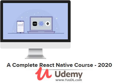 دانلود دوره برنامه نویسی اندروید با ری اکت نیتیو - A Complete React Native Course - 2020 - Udemy