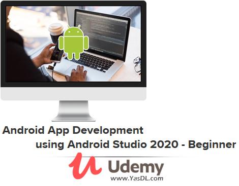 دانلود دوره آموزش شروع برنامه نویسی در اندروید استودیو - Android App Development using Android Studio 2020 - Beginner - Udemy