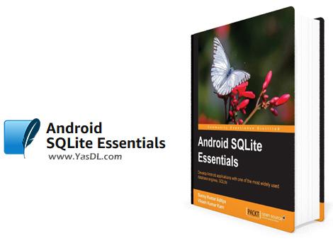 دانلود کتاب آموزش اس کیو لایت در برنامه نویسی اندروید - Android SQLite Essentials - نسخه PDF