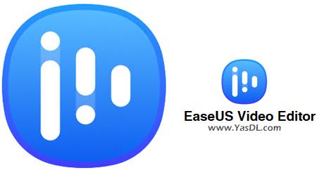دانلود EaseUS Video Editor 1.6.8.52 - نرم افزار ویرایش و افکتگذاری بر روی ویدیوها