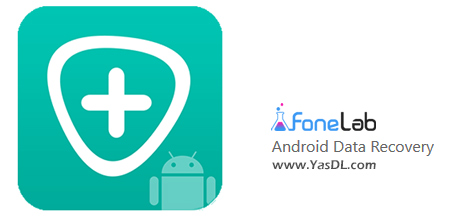 دانلود FoneLab Android Data Recovery 3.0.58 - بازیابی اطلاعات حذف شده اندروید