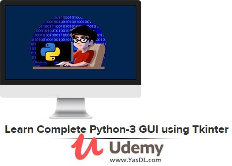 دانلود آموزش تکینتر؛ برنامهنویسی گرافیکی پایتون - Learn Complete Python-3 GUI using Tkinter - Udemy